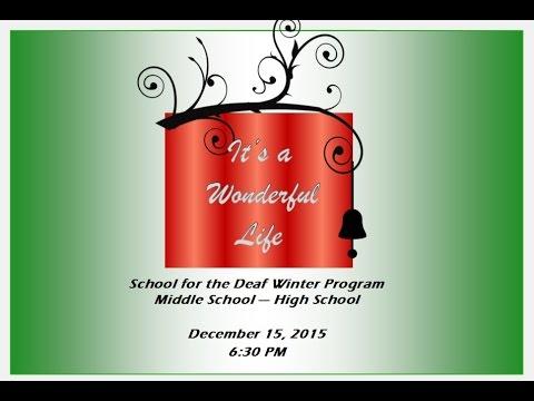 Winter Program - School for the Deaf, Middle & High School  Dec 16, 2015