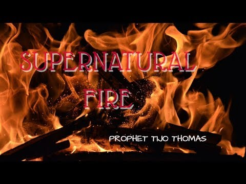 """Supernatural Fire ""