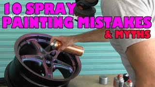 Spray Painting Mistakes, Myths & Misconceptions Part Deux