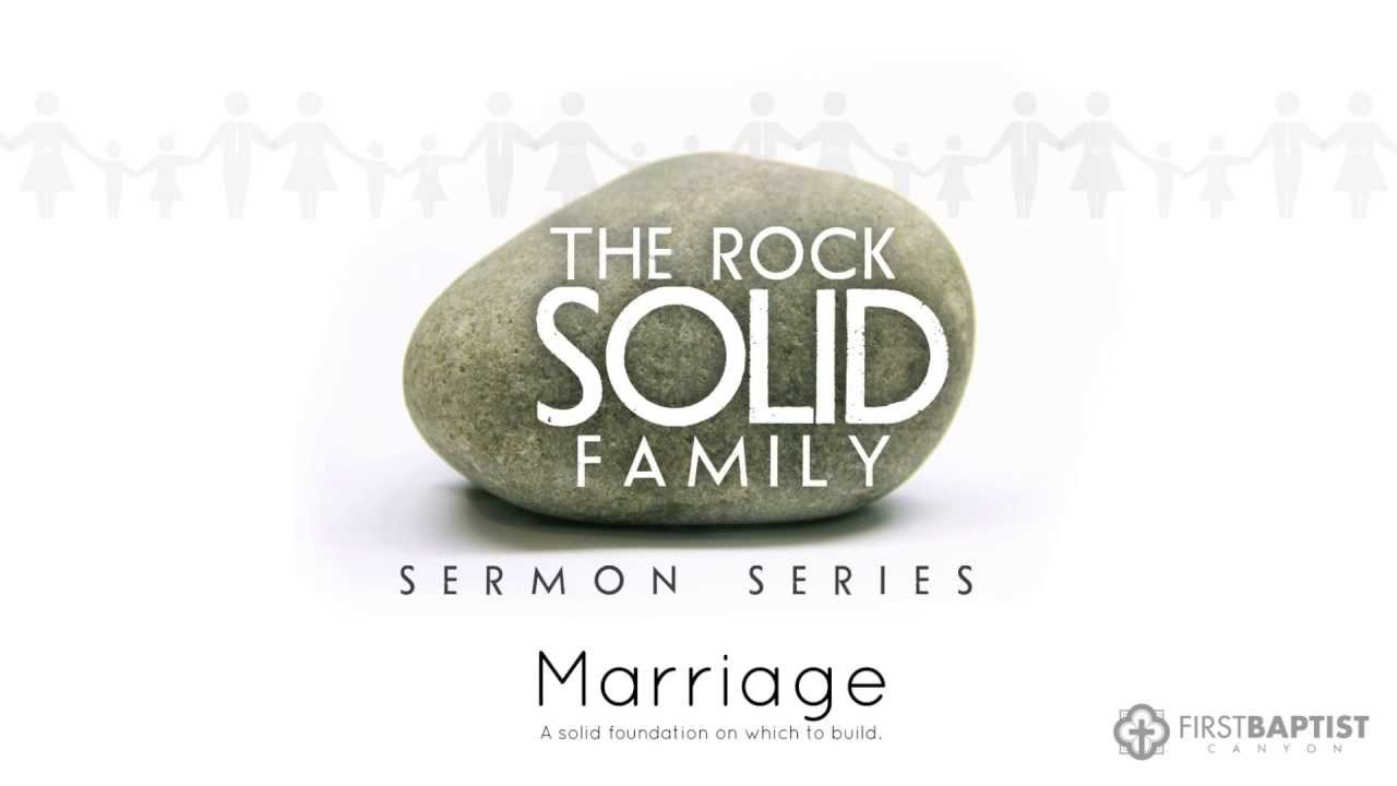 The Rock Solid Family Sermon Series: Marriage • September 30