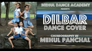 | DILBAR DILBAR | DANCE COVER BY | MEHUL PANCHAL | Satyameva Jayate |