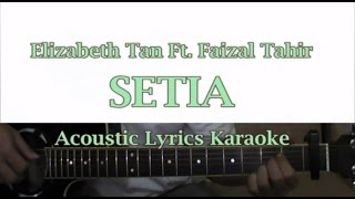 Elizabeth Tan - Setia Ft. Faizal Tahir Acoustic Lirik +  Guitar Cover