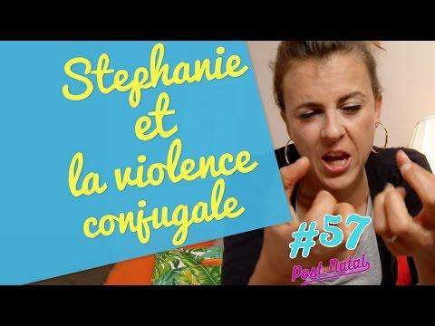 STÉPHANIE ET LA VIOLENCE CONJUGALE - Post Natal #57 -