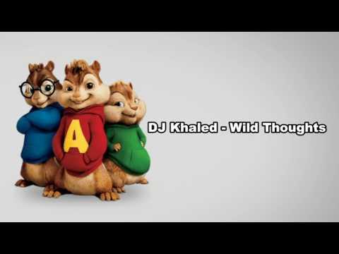 DJ Khaled - Wild Thoughts   Chipmunks version