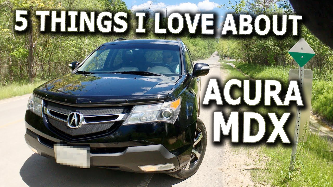 TOP 5 THINGS I about Acura MDX - YouTube