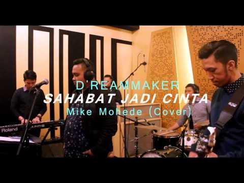 Mike Mohede - Sahabat Jadi Cinta D'reammaker Cover