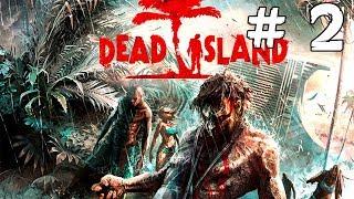Прохождение игры Dead Island ► # 2