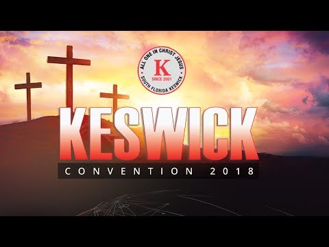South Florida Keswick Convention 2018 - Day 3 - Rev. Dr. Samuel Vassel