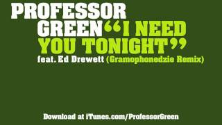 Professor Green - I Need You Tonight (Gramoponedzie Remix) [Official Audio]