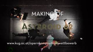 The Opera Asteroid 62: Making-of Trailer