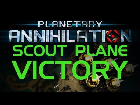 Planetary Annihilation - SCOUT PLANE VICTORY