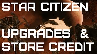 Upgrades, Store Credit & Gifting - Star Citizen