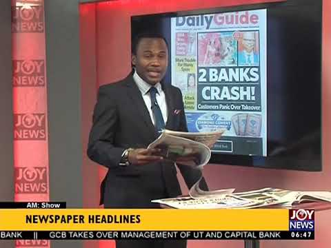 AM Show Newspaper Headlines on JoyNews (15-8-17)