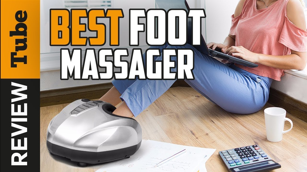 Best Foot Massager 2020.Foot Massage Best Foot Massager 2019 Buying Guide