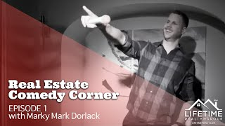 Real Estate Comedy Corner: Episode 1 w/ Marky Mark Dorlack