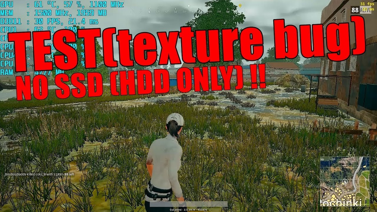 PUBG : TEST TEXTURE BUG (NO SSD) HDD ONLY