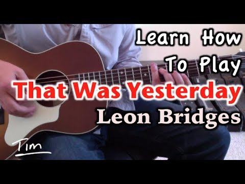 Leon Bridges That Was Yesterday Guitar Lesson, Chords, and Tutorial