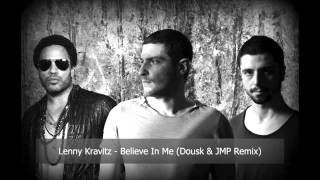 Lenny Kravitz - Believe In Me (Dousk & JMP Remix)