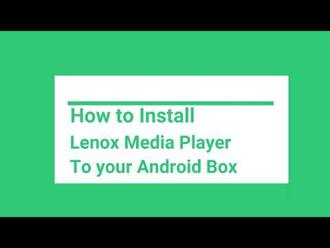 How to Install Lenox Media Player on Android Box