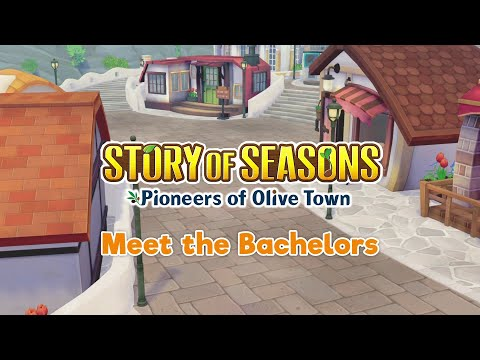 STORY OF SEASONS: Pioneers of Olive Town - Bachelor Trailer [ENGLISH]