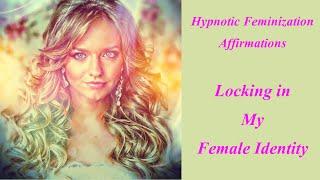 Repeat youtube video Hypnotic Feminization Affirmations - Locking in My Female Identity