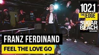 Franz Ferdinand Feel The Love Go Live At The Edge