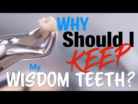 PATIENT EDUCATION - Why Should I KEEP My WISDOM TEETH?