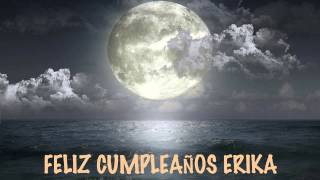 Erika - Moon La Luna - Happy Birthday
