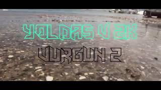 YOLDAS - VURGUN 2 FT. 2K  (Official Video)
