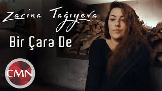 Zarina - Bir Care De (Yeni Klip 2021)
