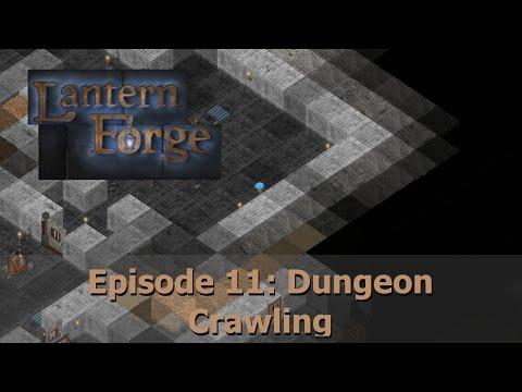 Lantern Forge - Episode 11: Dungeon Crawling