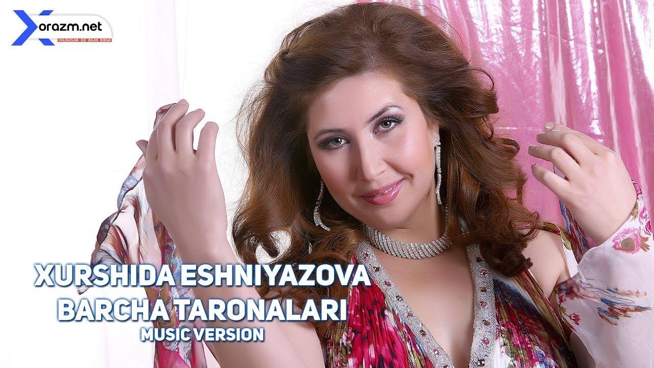 Xurshida Eshniyazova - Albom 2008-2018 barcha taronalari
