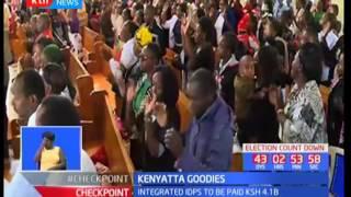 Kenyatta Goodies : Integrated IDPs to be paid Ksh 4.1B