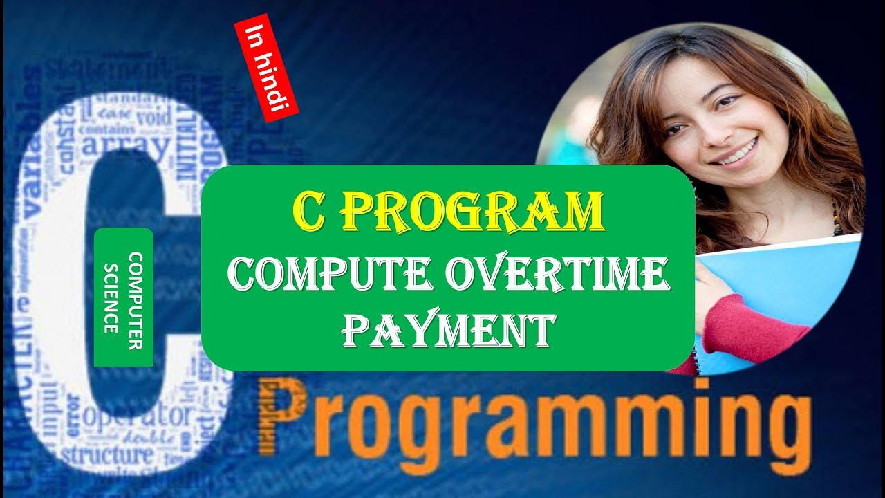 C Program to Compute Overtime Payment IN HINDI