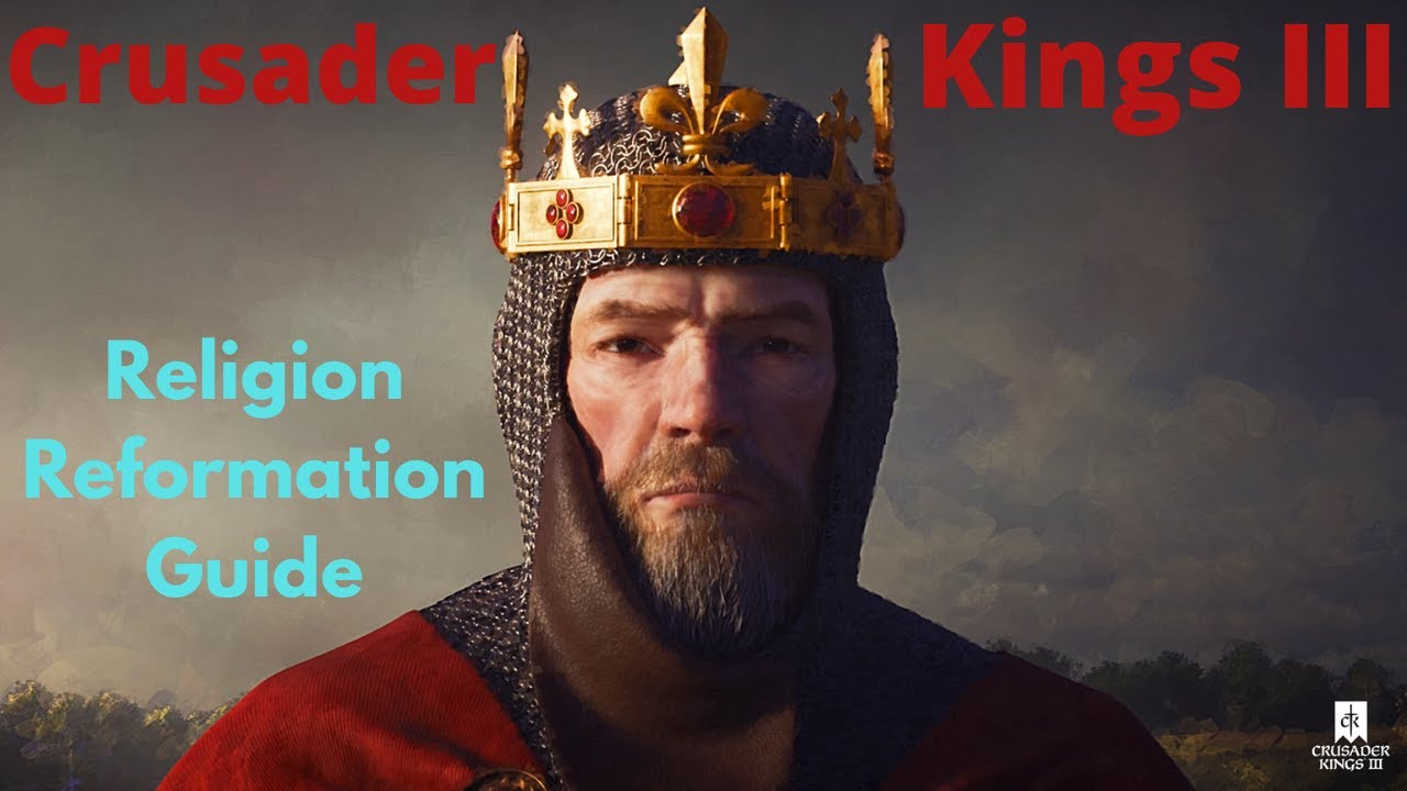 Crusader Kings 3 - Reforming a Religion guide!