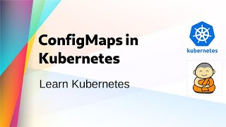 [ Kube 15 ] Using ConfigMaps in Kubernetes Cluster