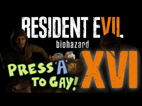Press A To Gay! Plays Resident Evil 7 (Part 16)