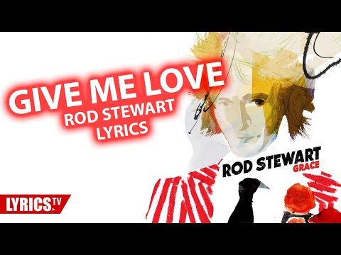 Give Me Love (Lyrics) | Rod Stewart | Lyric & Songtext