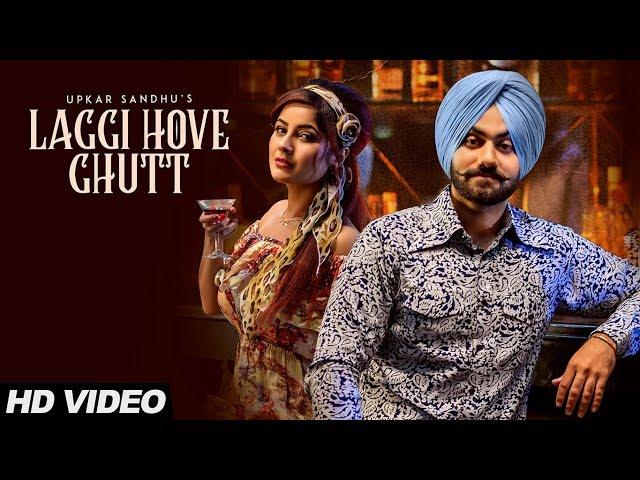 Laggi Hove Ghutt: Upkar Sandhu (Full Song) | Gupz Sehra | Latest Punjabi Songs 2018