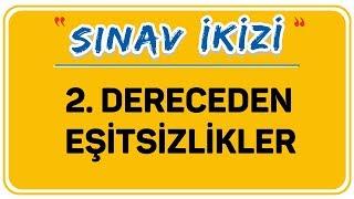 2. DERECEDEN EŞİTSİZLİKLER  ŞENOL HOCA