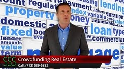 Crowdfunding Real Estate Lenders Houston Texas (713) 589-5882 Crowd Funded Mortgages