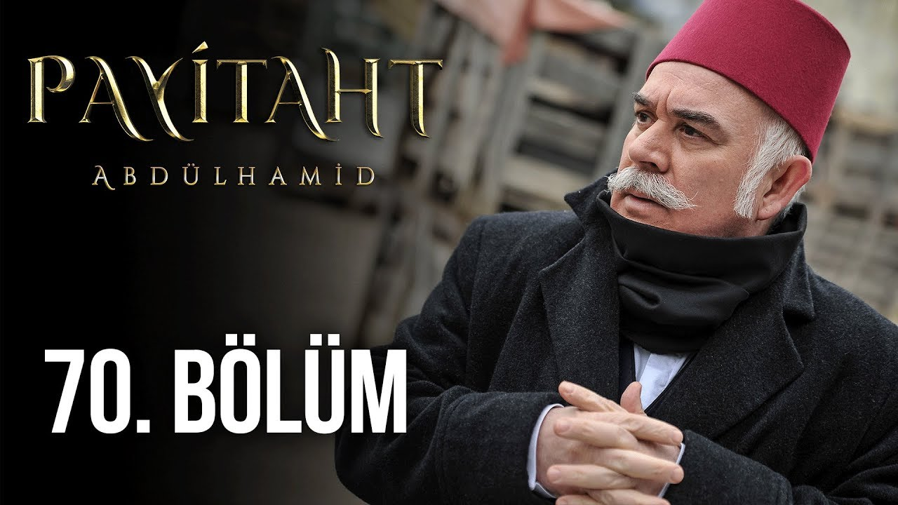 Payitaht Abdülhamid 70. Bölüm Full HD 1080p izle
