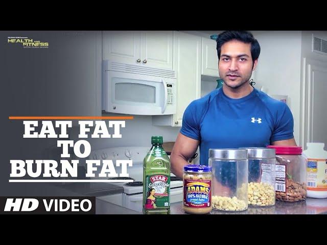Eat Fat To Burn Fat | Health and Fitness Tips | Guru Mann