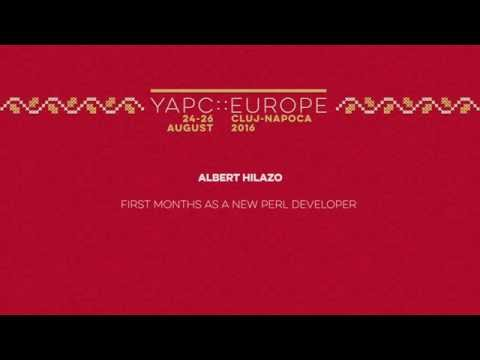 Albert Hilazo: First months as a new Perl developer‎ - YAPC::Europe 2016