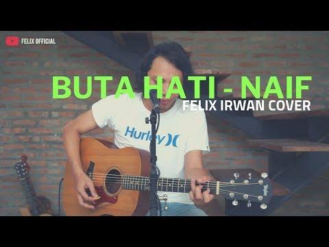 Download lagu terbaru Buta Hati - Naif ( Felix Irwan Cover ) Mp3 online