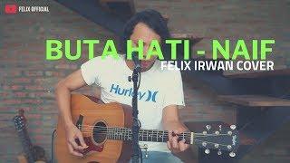 Buta Hati - Naif ( Felix Irwan Cover )