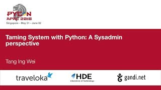Taming System with Python: A Sysadmin perspective - PyCon APAC 2018