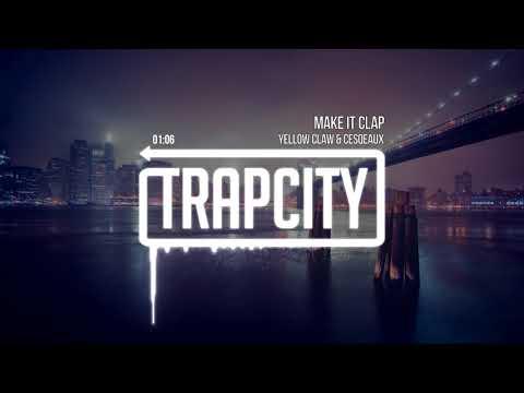 Yellow Claw & Cesqeaux - Make It Clap 1 Hour Loop