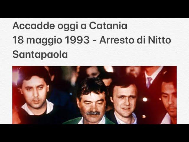 Accadde oggi a Catania 18 maggio 1993 - Arresto di Nitto Santapaola