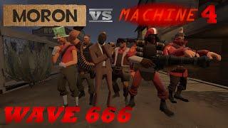 Repeat youtube video Moron VS Machine 4: Wave 666 [SFM]